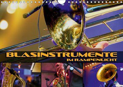 Blasinstrumente im Rampenlicht (Wandkalender 2019 DIN A4 quer), Renate Bleicher