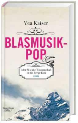 Blasmusikpop oder Wie die Wissenschaft in die Berge kam, Vea Kaiser