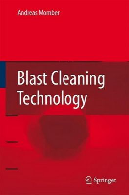 Blast Cleaning Technology, Andreas W. Momber