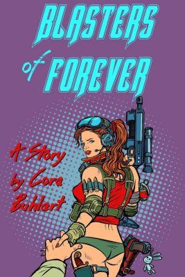 Blasters of Forever, Cora Buhlert