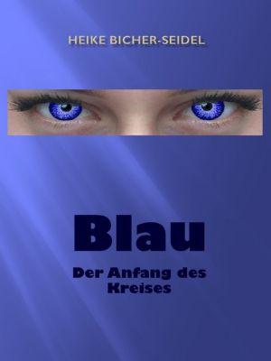 Blau: Blau, Heike Bicher-Seidel