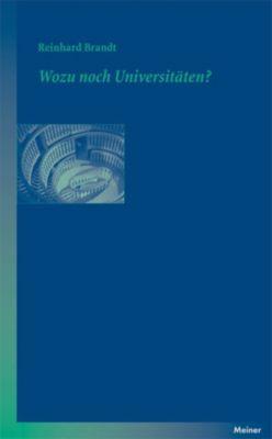 Blaue Reihe: Wozu noch Universitäten?, Reinhard Brandt