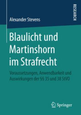 Blaulicht und Martinshorn im Strafrecht, Alexander Stevens