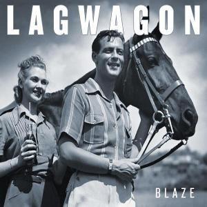 Blaze, Lagwagon