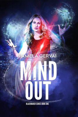 BLAZEMAKER: Mind Out (BLAZEMAKER, #1), Pamela Gervai