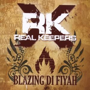Blazing Di Fiyah, Real Keepers