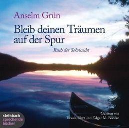 Bleib deinen Träumen auf der Spur, 1 Audio-CD, Anselm Grün