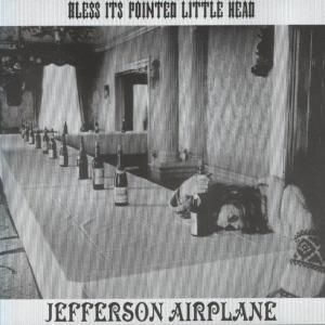 Bless Its Pointed Little Head, Jefferson Airplane
