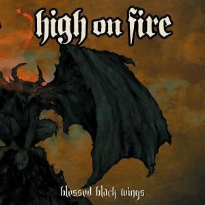 Blessed Black Wings, High On Fire