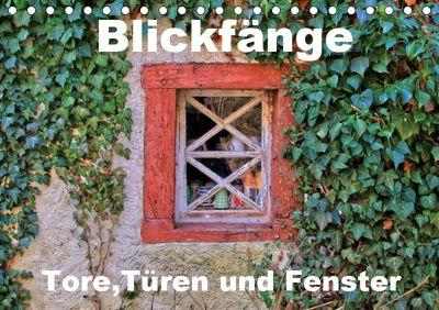 Blickfänge - Tore, Türen und Fenster (Tischkalender 2019 DIN A5 quer), Arno Klatt