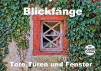 Blickfänge - Tore, Türen und Fenster (Wandkalender 2019 DIN A2 quer), Arno Klatt