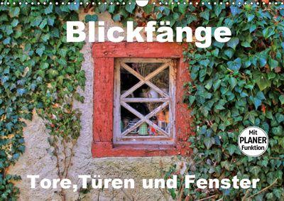 Blickfänge - Tore, Türen und Fenster (Wandkalender 2019 DIN A3 quer), Arno Klatt