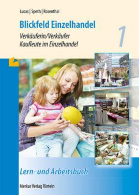 Blickfeld Einzelhandel: Bd.1 Verkäuferin/Verkäufer, Kaufleute im Einzelhandel -  pdf epub