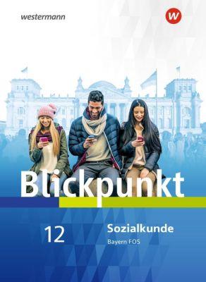 Blickpunkt Sozialkunde und Geschichte, Ausgabe Bayern: 12. Schuljahr, Schülerband Sozialkunde