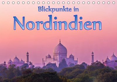 Blickpunkte in Nordindien (Tischkalender 2019 DIN A5 quer), Stefan Schütter