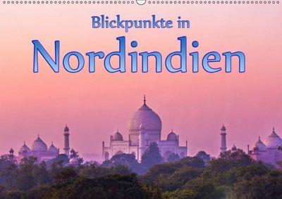 Blickpunkte in Nordindien (Wandkalender 2019 DIN A2 quer), Stefan Schütter