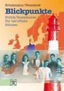 Blickpunkte - Politik/Sozialkunde für berufliche Schulen, Klaus Brinkmann, Christa Penschow