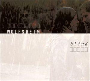 Blind, Wolfsheim
