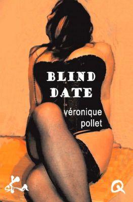 Blind date, Culissime, Véronique Pollet