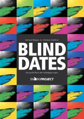 Blind Dates, Gerhard Wegner, Christine Gstöttner