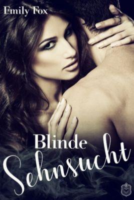 Blinde Sehnsucht, Emily Fox