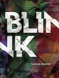 Blink, Sasha Dawn