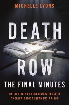 Blink Publishing: Death Row: The Final Minutes, Michelle Lyons