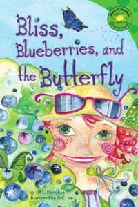Bliss, Blueberries, and the Butterfly, Jill Lynn Donahue
