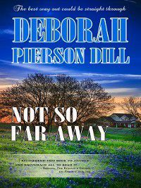 Blithe Settlement: Not so Far Away, Deborah Dill