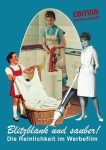 Blitzblank und sauber!, DVD, Blitzblank und sauber-Die Reinlichkeit Im Werbefil