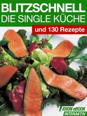 Blitzschnell - Die Single Küche, -