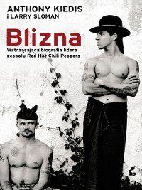 Blizna, Anthony Kiedis, Larry Sloman