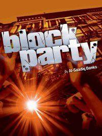 Block Party: Block Party, Al-Saadiq Banks
