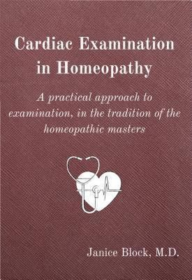 Block Publications: Cardiac Examination in Homeopathy, Janice Block