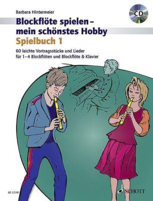 Blockflöte spielen - mein schönstes Hobby, Spielbuch, m. Audio-CD, Barbara Hintermeier