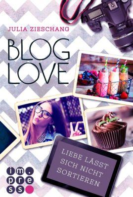 Blog Love. Liebe lässt sich nicht sortieren, Julia Zieschang