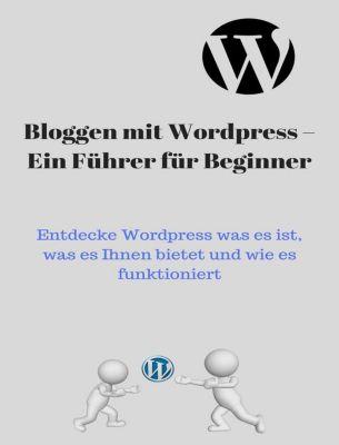Blog mit Wordpress – Ein Führer für Beginner, Andre Sternberg