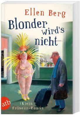 Blonder wird's nicht - Ellen Berg |