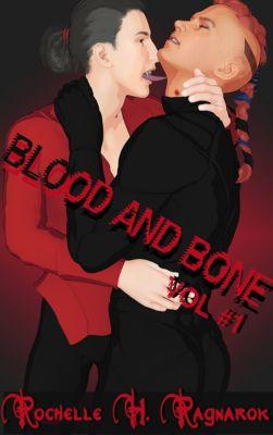 Blood and Bone: Blood and Bone, Vol. 1, Rochelle Ragnarok