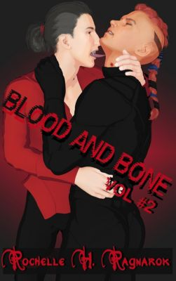 Blood and Bone: Blood and Bone, Vol. 2, Rochelle Ragnarok