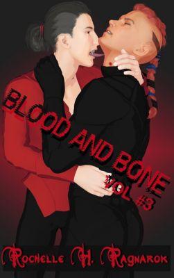 Blood and Bone: Blood and Bone, Vol. 3, Rochelle Ragnarok