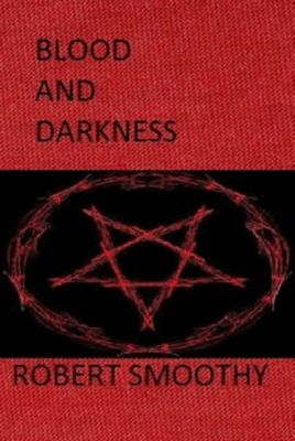 Blood and Darkness, Robert Smoothy