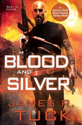 Blood and Silver, James   R. Tuck