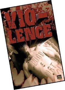 Blood & Dirt, Vio-Lence