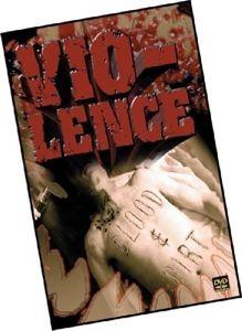 Blood & Dirt, Vio-Lence