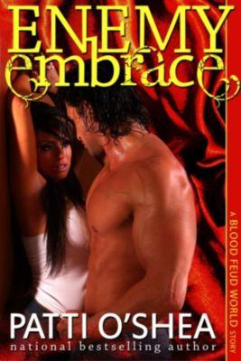 Blood Feud World: Enemy Embrace, Patti O'Shea