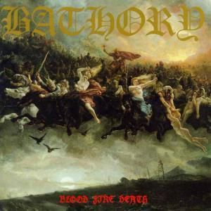 Blood Fire Death, Bathory