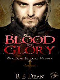 Blood for Glory, R. E. Dean