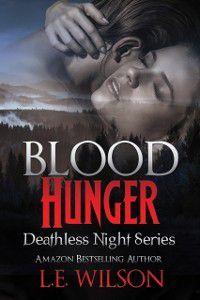 Blood Hunger (Deathless Night Series #1), L.E. Wilson