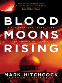 Blood Moons Rising, Mark Hitchcock